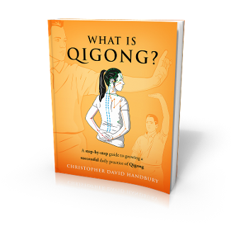 a front cover image of what is qigong? a step-by-step guide to growing a successful daily practice of qigong by Christopher David Handbury of the Stoenhouse Holistic Centre